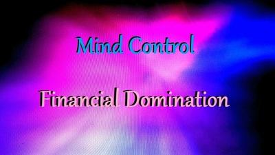 Mind Control Financial Domination