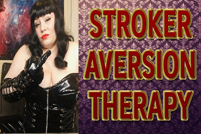 STROKER AVERSION THERAPY