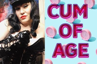 CUM OF AGE