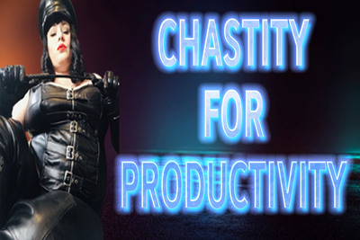 CHASTITY FOR PRODUCTIVITY