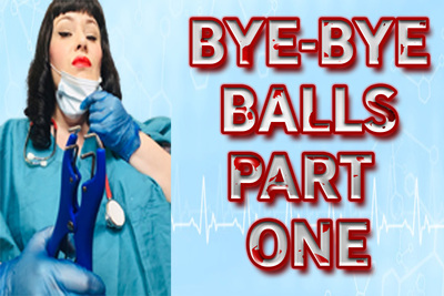 BYE-BYE BALLS PART ONE