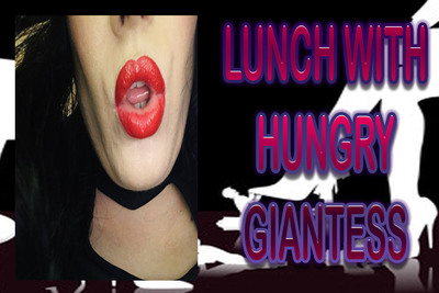 LUNCH WITH HUNGRY GIANTESS