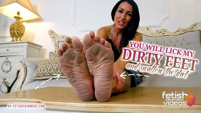 You will lick my dirty feet clean