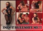 Dont Bullshit Me - Full Video