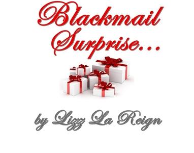 Blackmail Surprise