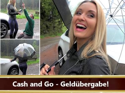 Cash and Go - Geldübergabe!