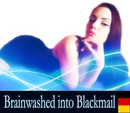Audio: Brainwashed Into Blackmail