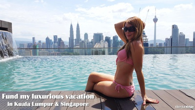 Fund my luxurious vacation in Kuala Lumpur and Singapore