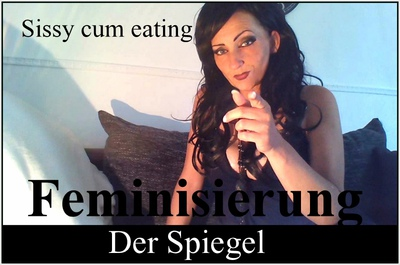 Spiegeltrauma - Sissy cum eating